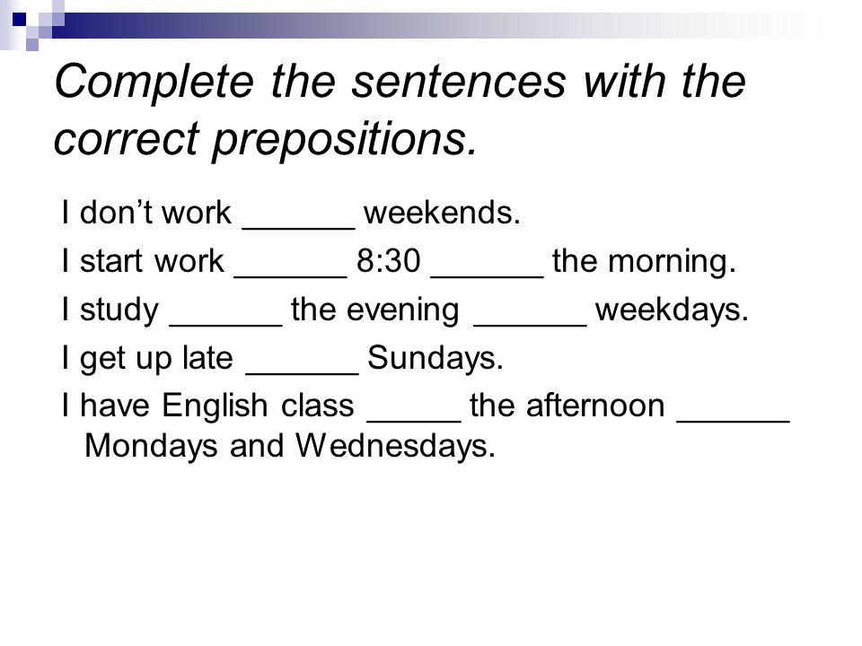 Complete the sentences with the correct prepositions.