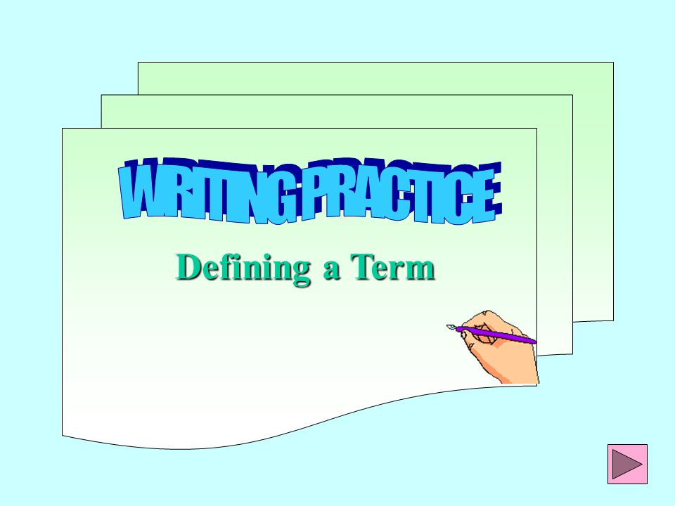 WRITING PRACTICE Defining a Term