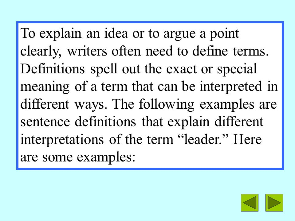 To explain an idea or to argue a point clearly, writers often need to define terms.