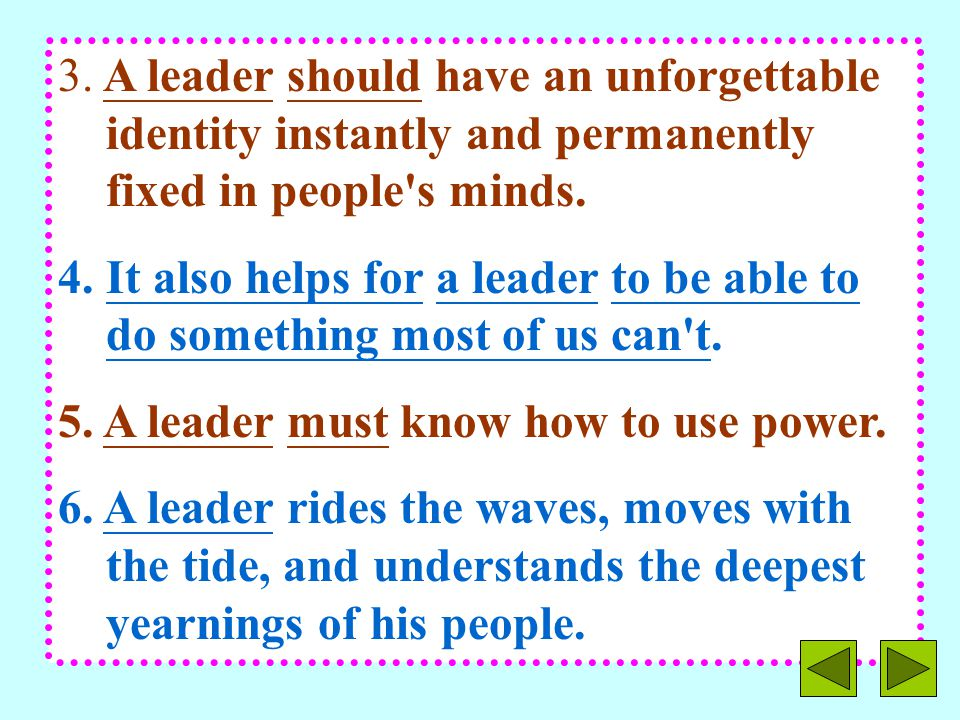 3. A leader should have an unforgettable identity instantly and permanently fixed in people s minds.