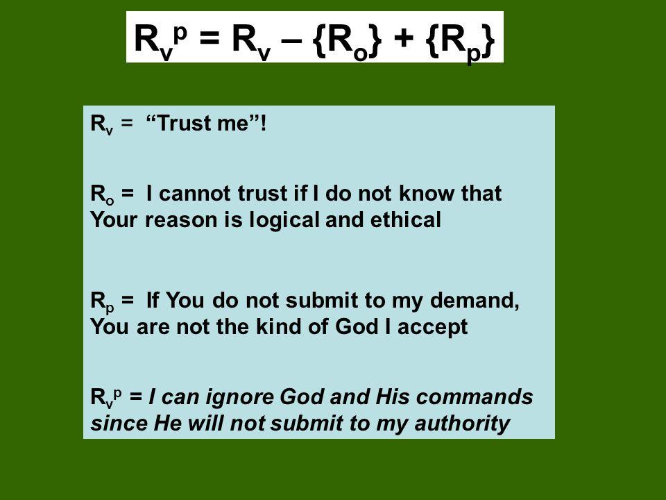 Rvp = Rv – {Ro} + {Rp} Rv = Trust me !