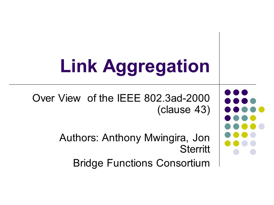 Link Aggregation Over View of the IEEE 802.3ad-2000 (clause 43)