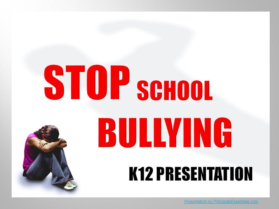 STOP SCHOOL BULLYING K12 PRESENTATIoN