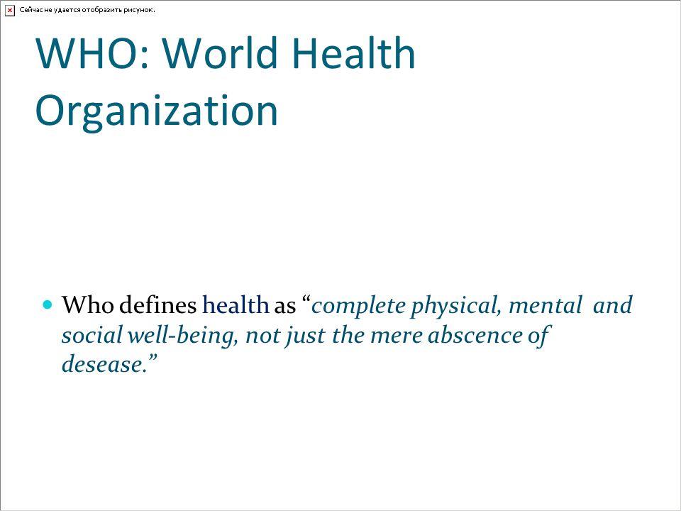 WHO: World Health Organization