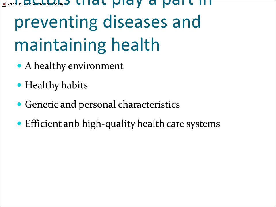 Factors that play a part in preventing diseases and maintaining health