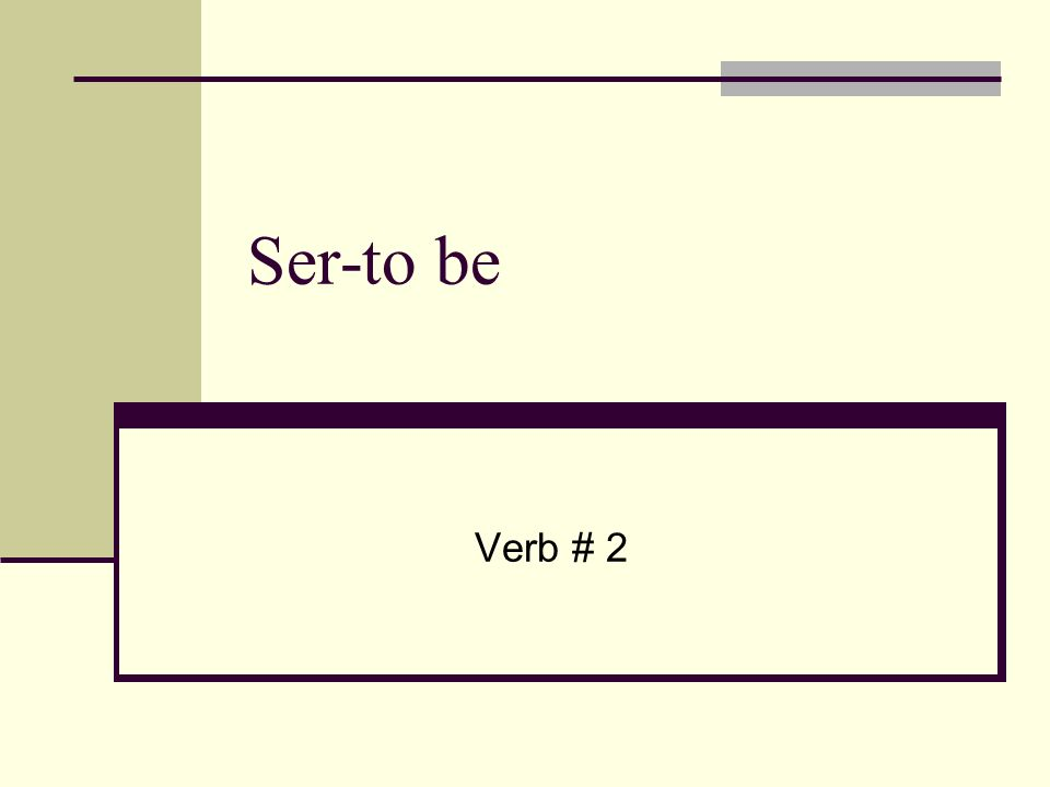 Ser-to be Verb # 2
