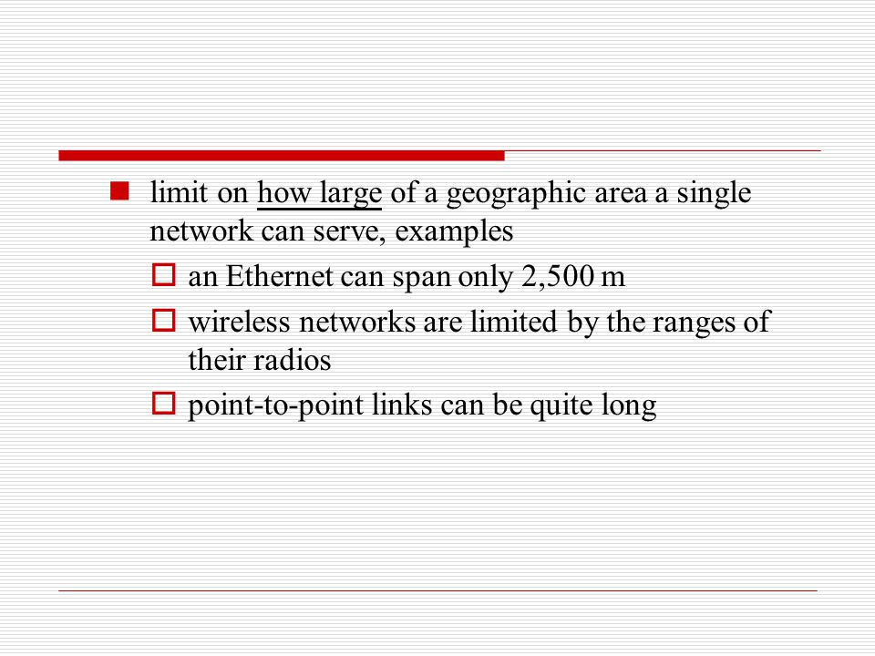 limit on how large of a geographic area a single network can serve, examples