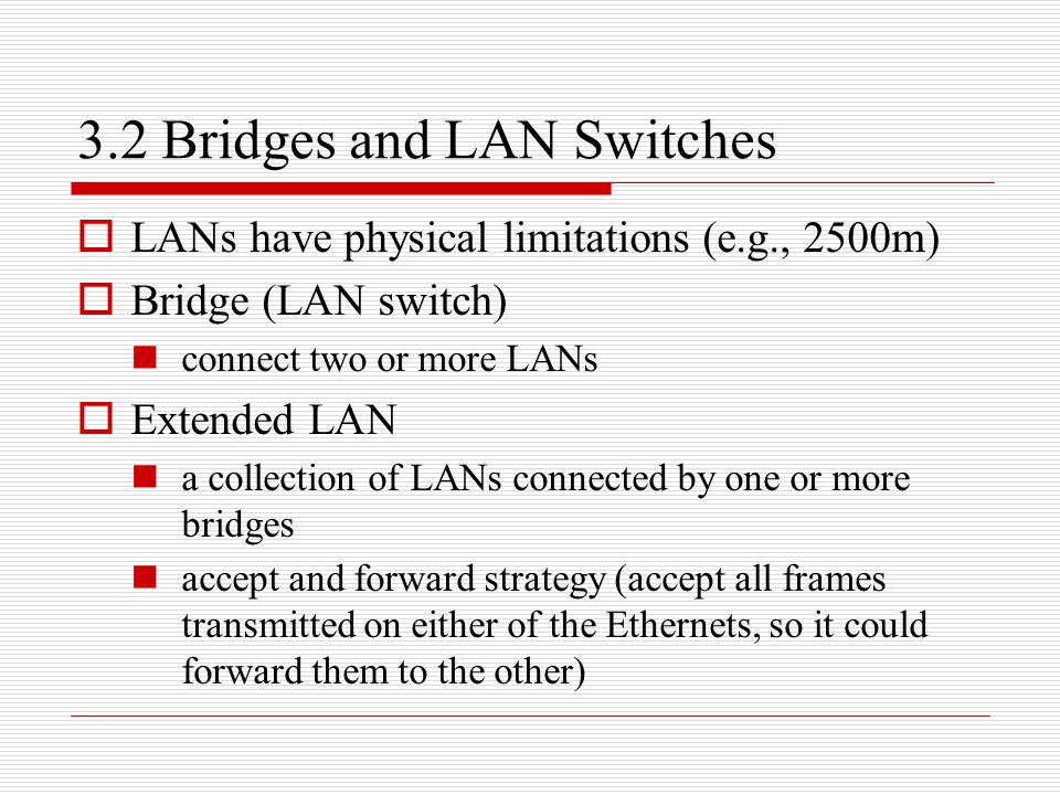 3.2 Bridges and LAN Switches