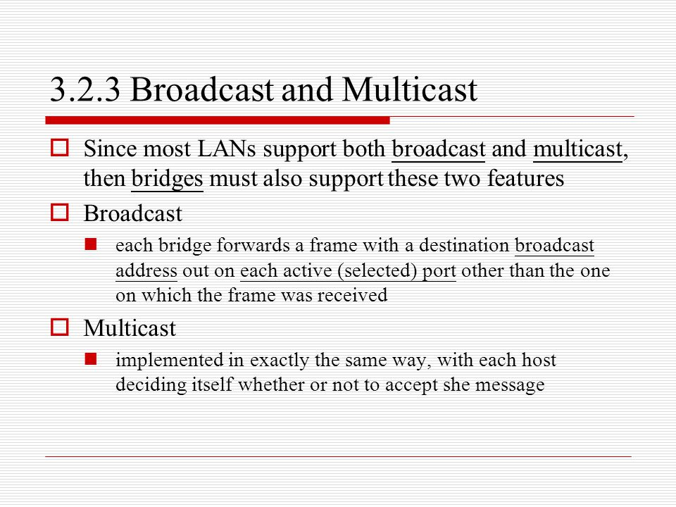 3.2.3 Broadcast and Multicast