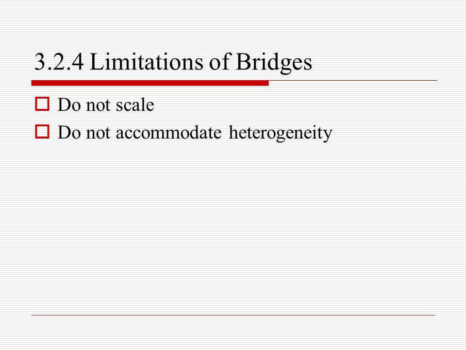 3.2.4 Limitations of Bridges