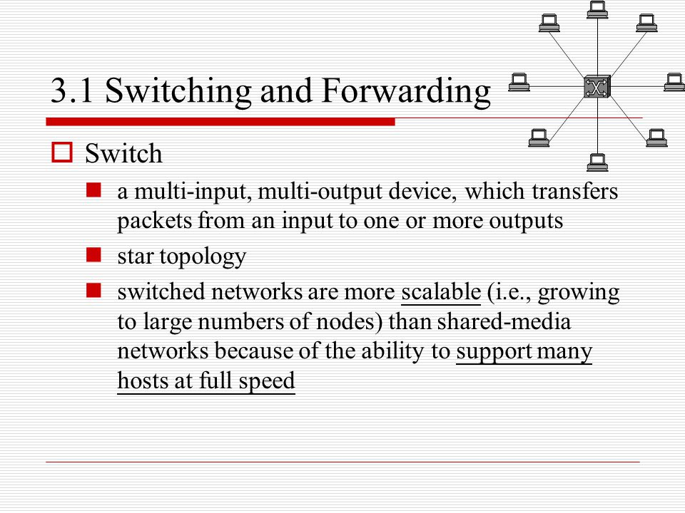 3.1 Switching and Forwarding