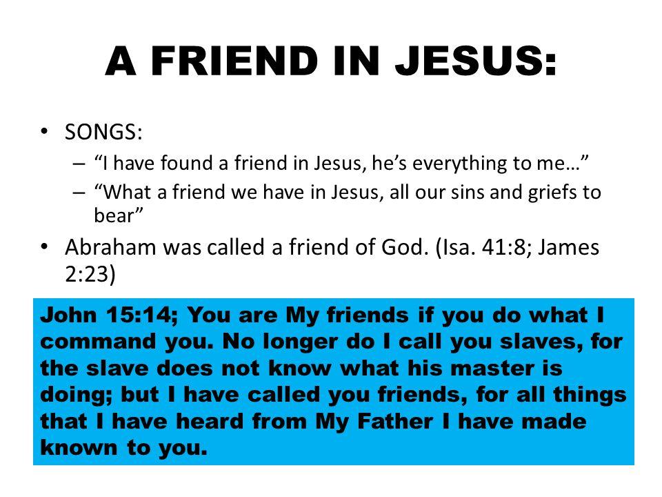 A FRIEND IN JESUS: SONGS: