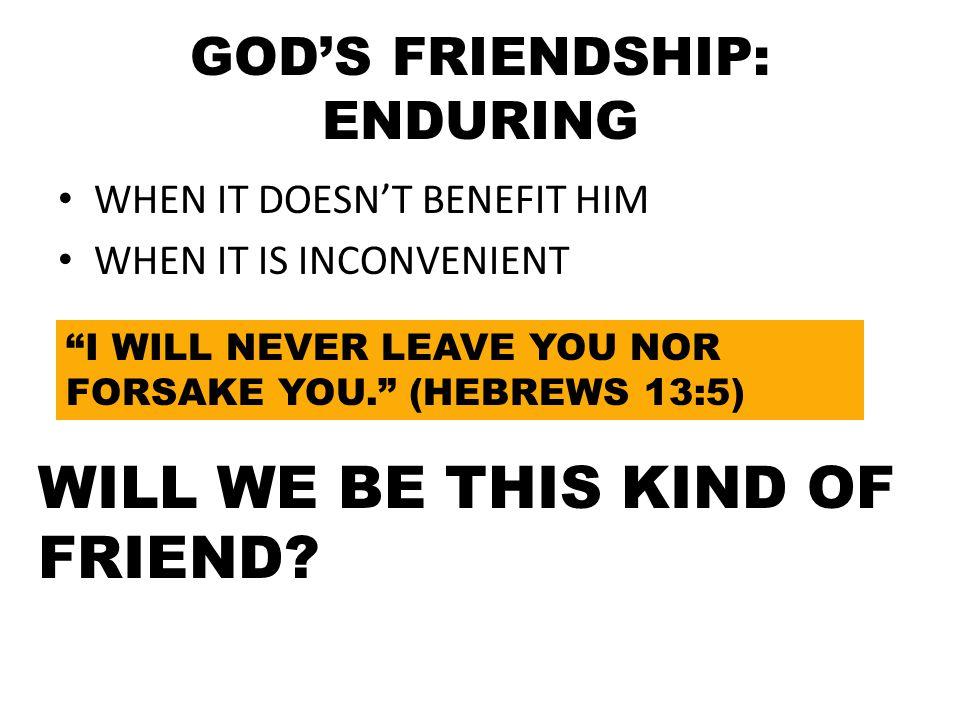 GOD'S FRIENDSHIP: ENDURING