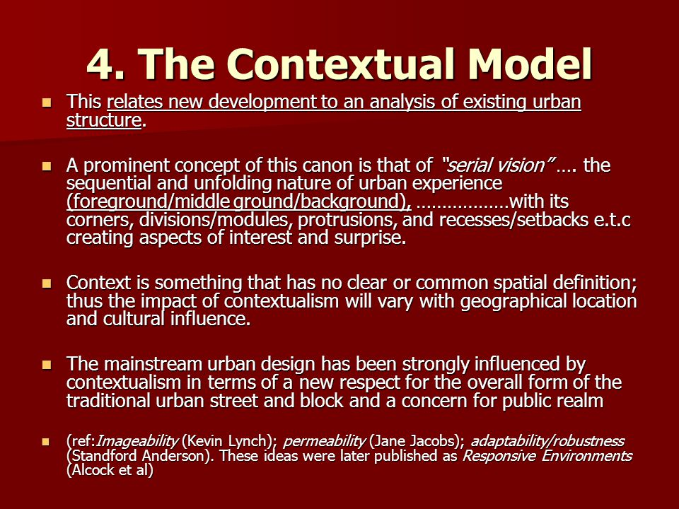 4. The Contextual Model This relates new development to an analysis of existing urban structure.