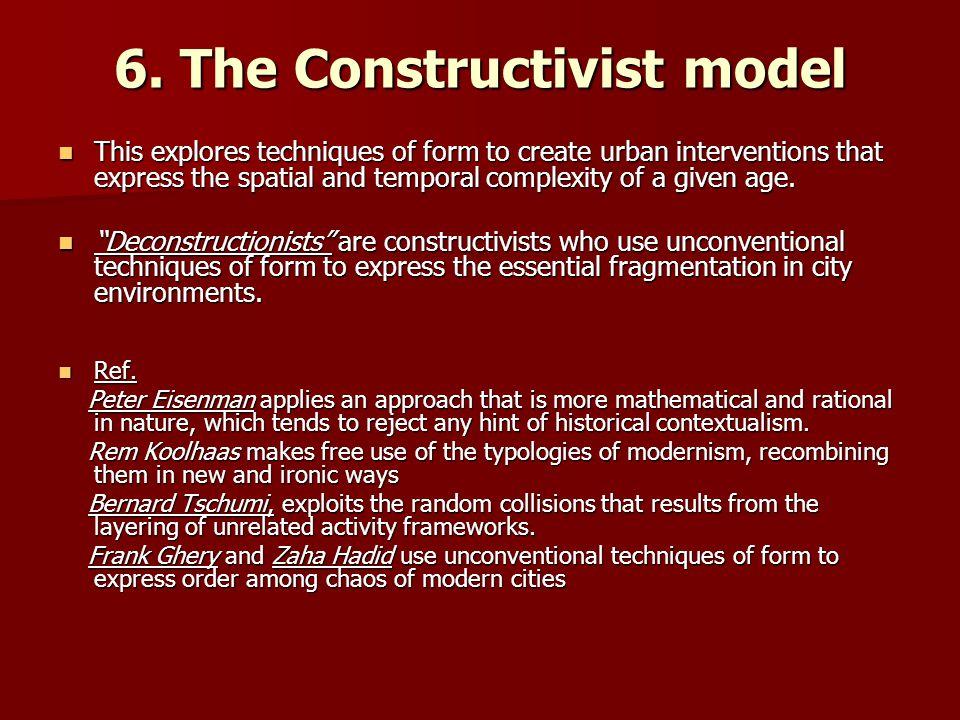 6. The Constructivist model