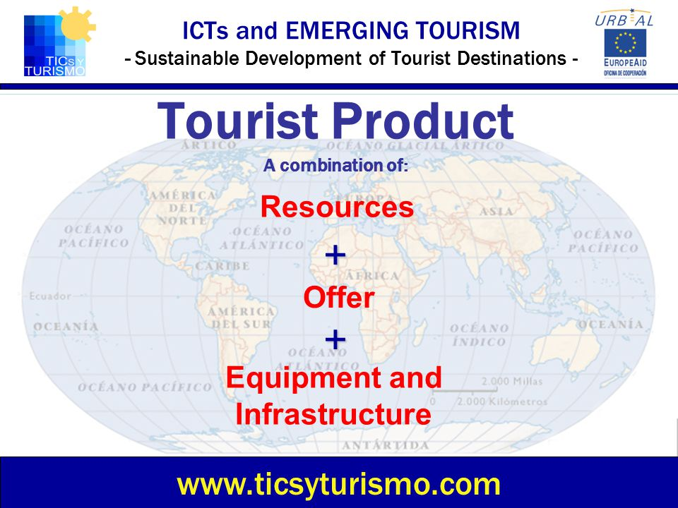 Tourist Product A combination of: