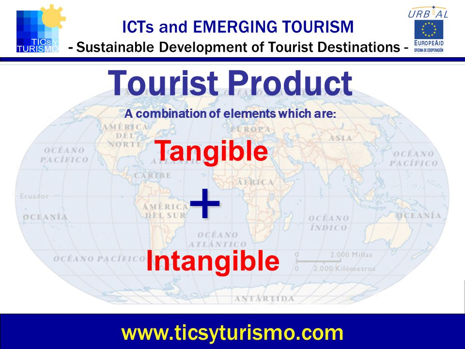 Tourist Product A combination of elements which are: