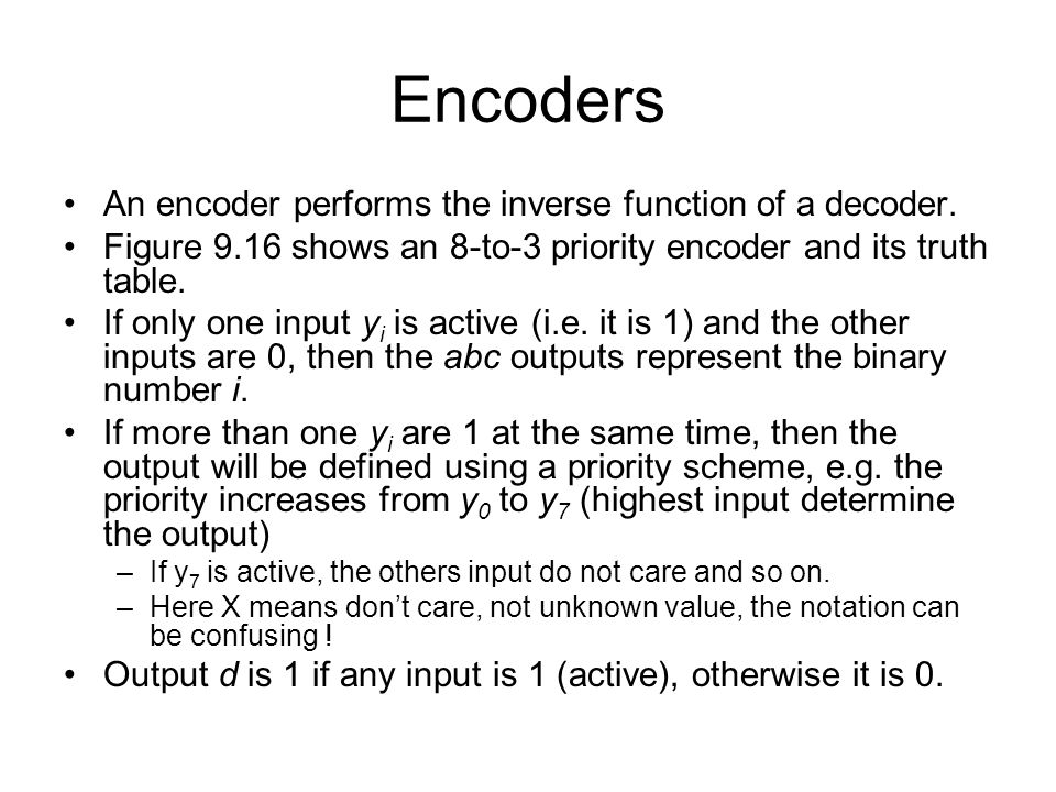 Encoders An encoder performs the inverse function of a decoder.