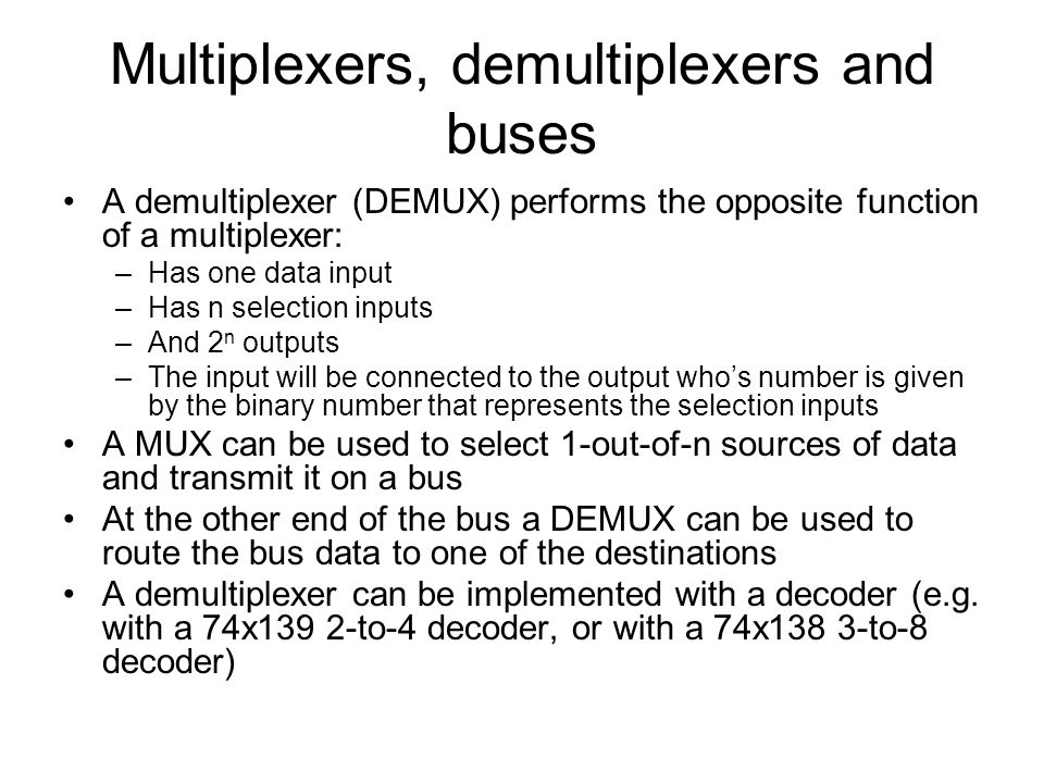 Multiplexers, demultiplexers and buses