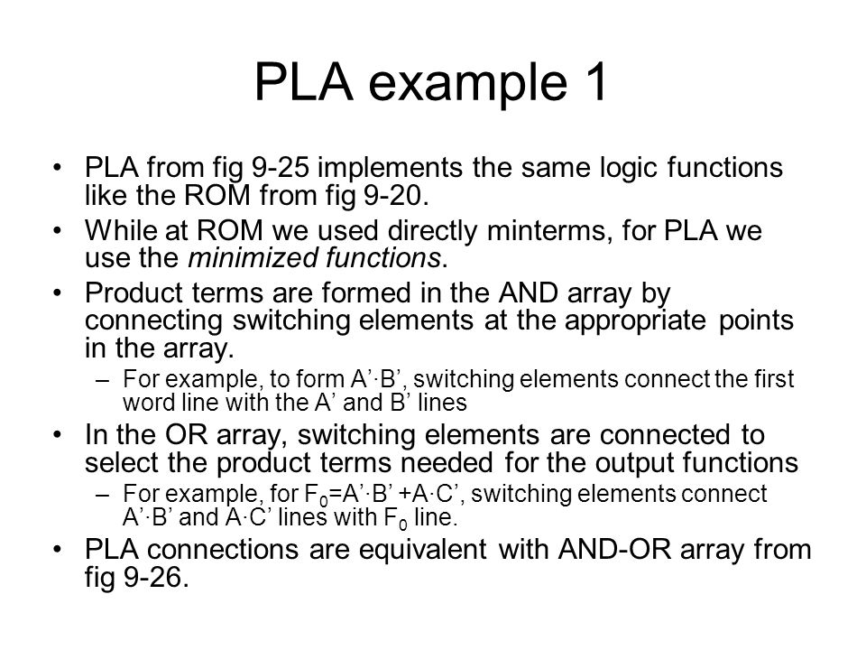 PLA example 1 PLA from fig 9-25 implements the same logic functions like the ROM from fig 9-20.