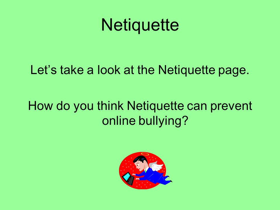 Netiquette Let's take a look at the Netiquette page.