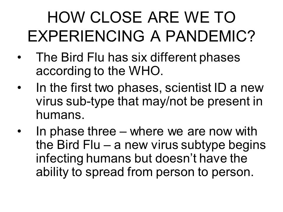 HOW CLOSE ARE WE TO EXPERIENCING A PANDEMIC