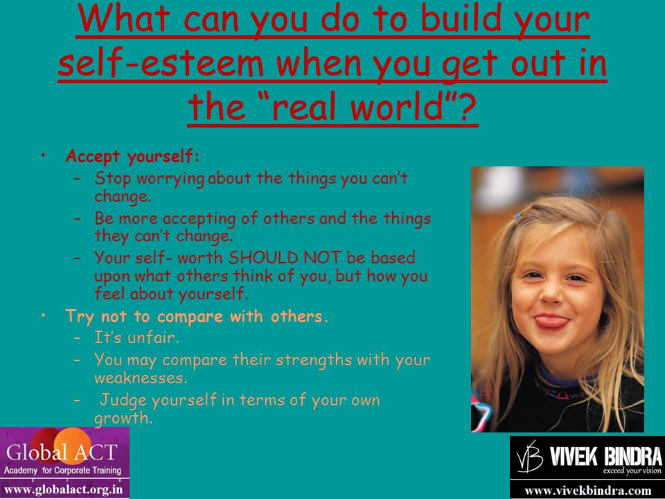 What can you do to build your self-esteem when you get out in the real world