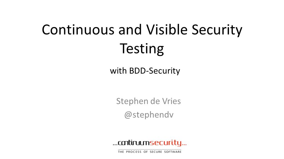 Continuous and Visible Security Testing