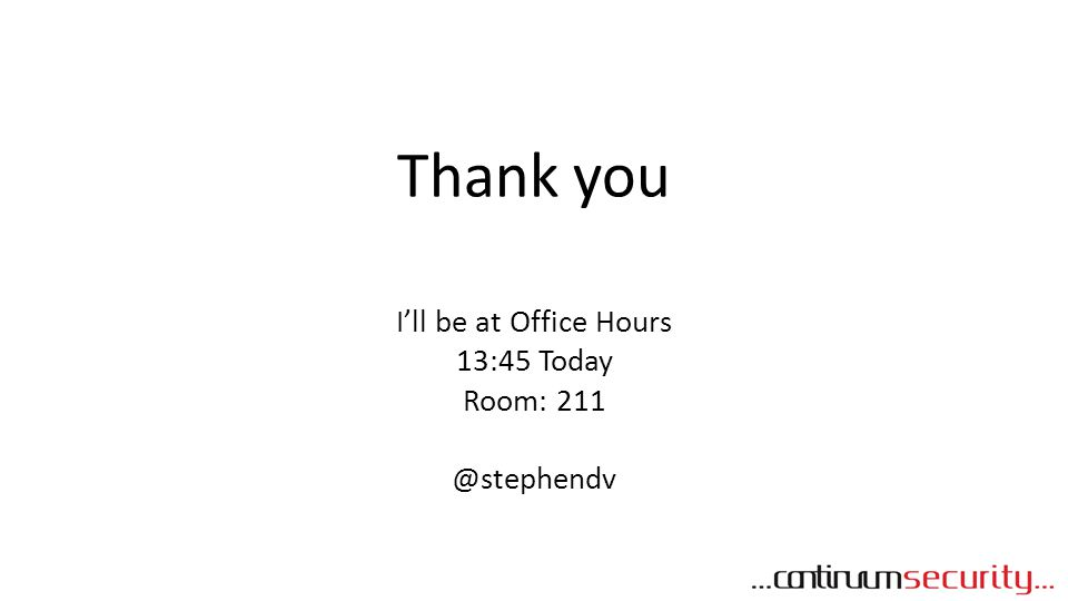 I'll be at Office Hours 13:45 Today Room: 211 @stephendv