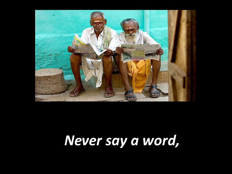Never say a word,