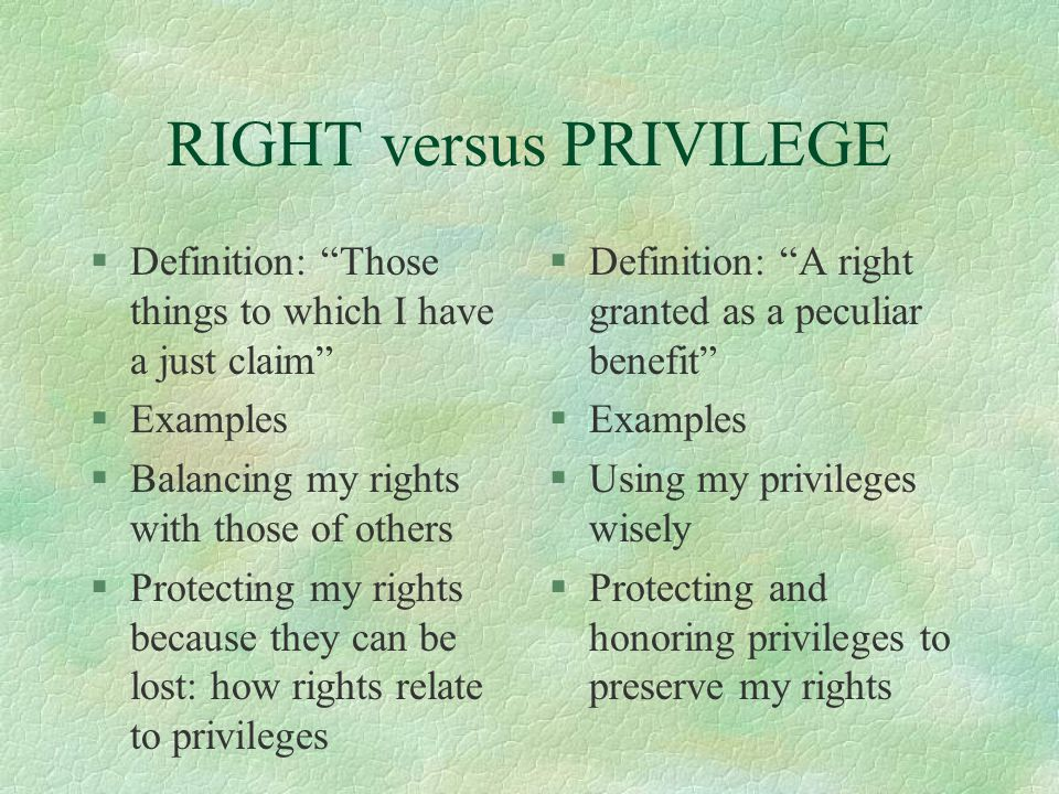 RIGHT versus PRIVILEGE