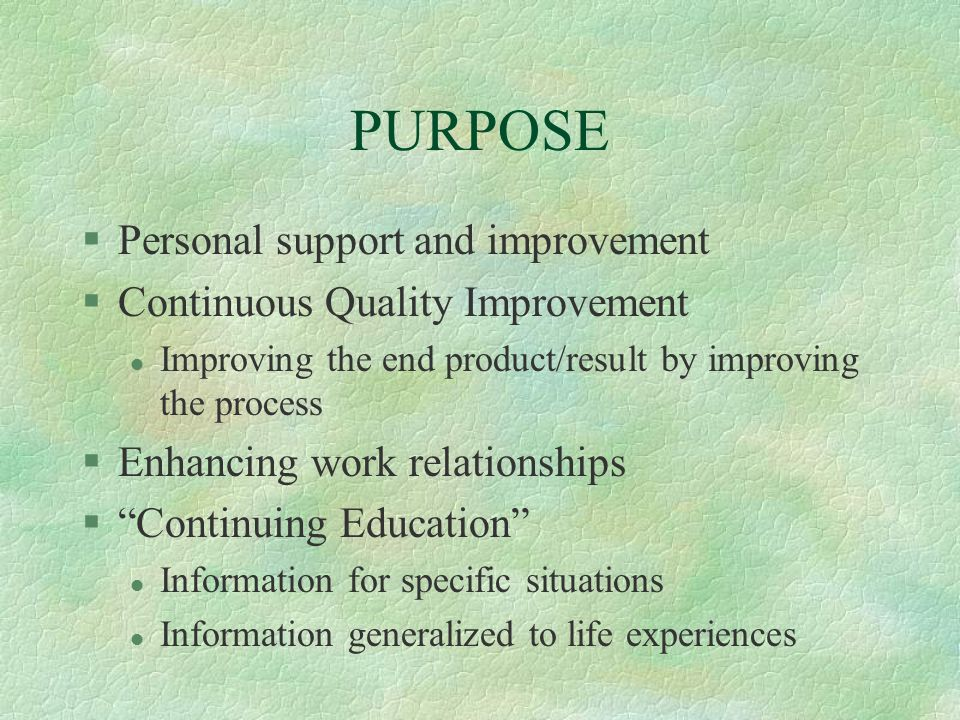 PURPOSE Personal support and improvement