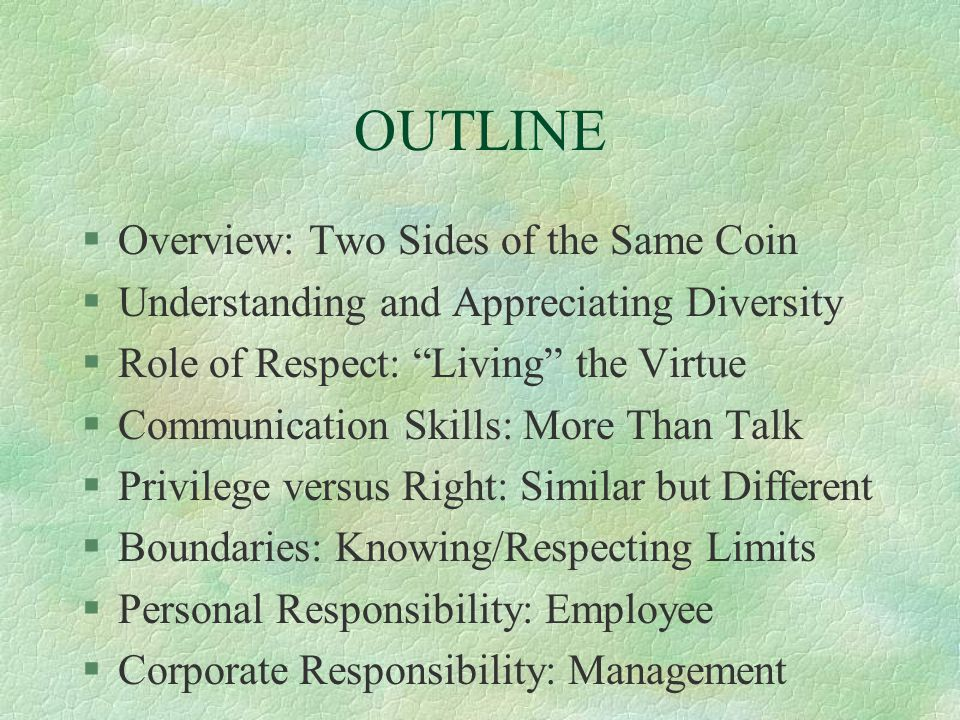 OUTLINE Overview: Two Sides of the Same Coin