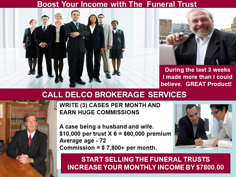 Boost Your Income with The Funeral Trust CALL DELCO BROKERAGE SERVICES