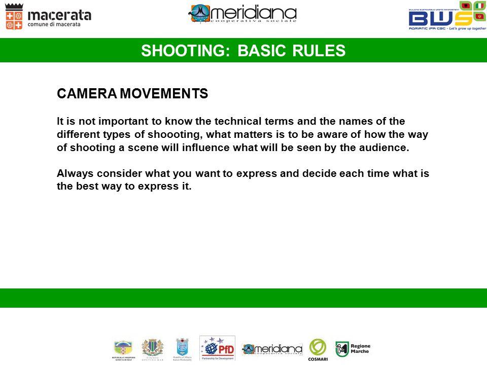 SHOOTING: BASIC RULES CAMERA MOVEMENTS