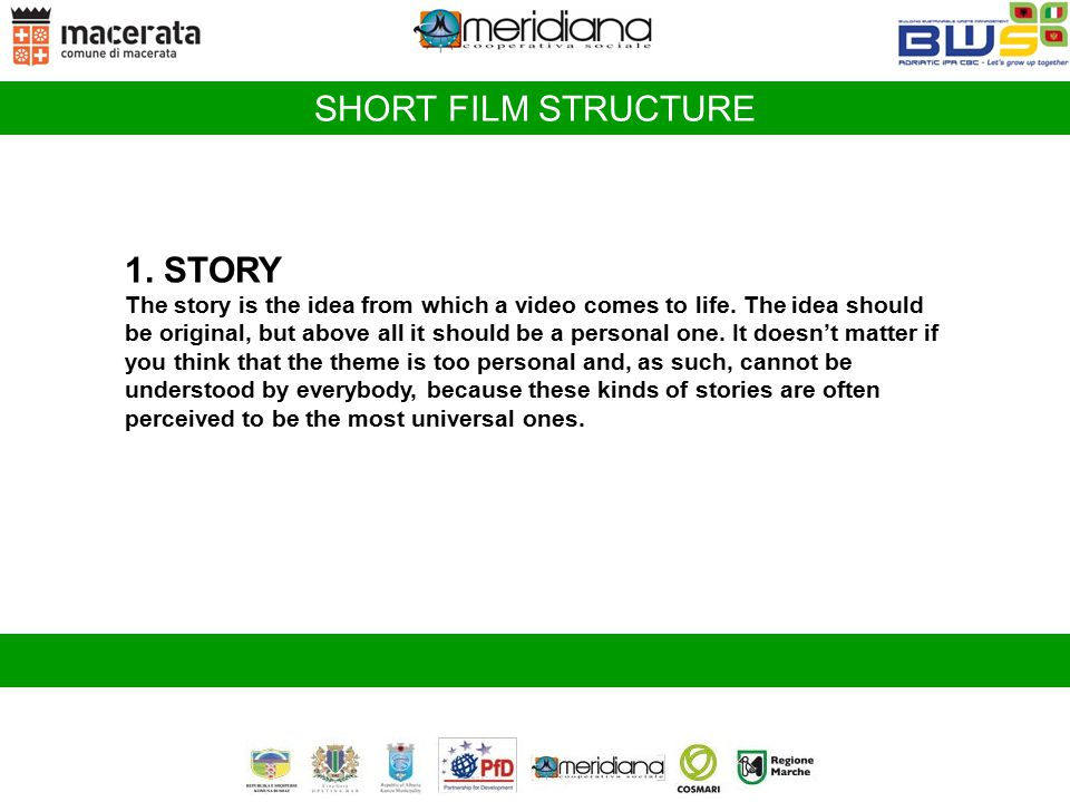 SHORT FILM STRUCTURE 1. STORY