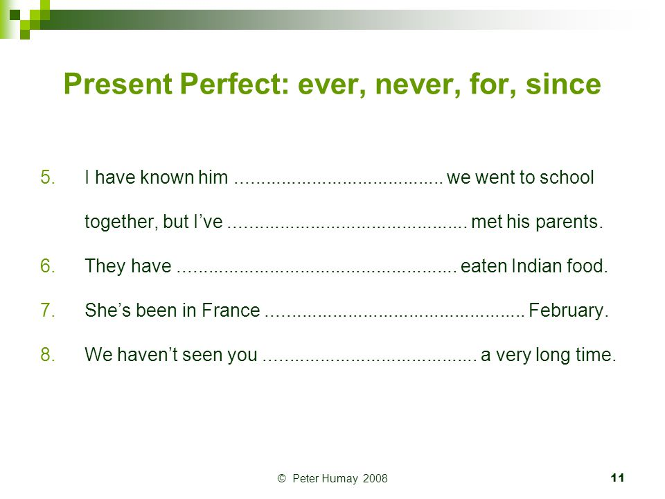 Present Perfect: ever, never, for, since