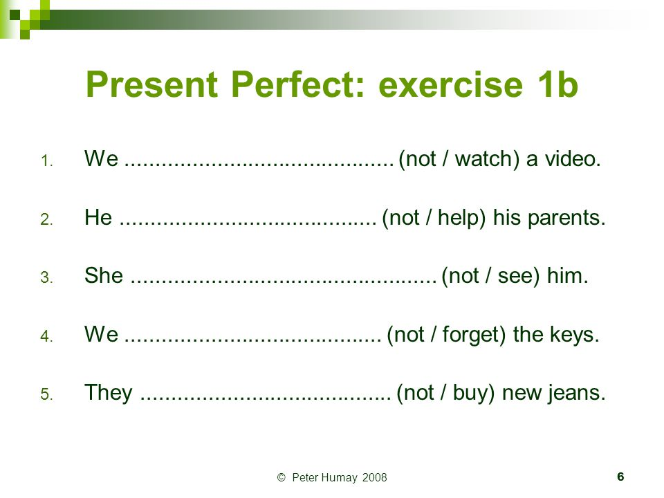 Present Perfect: exercise 1b
