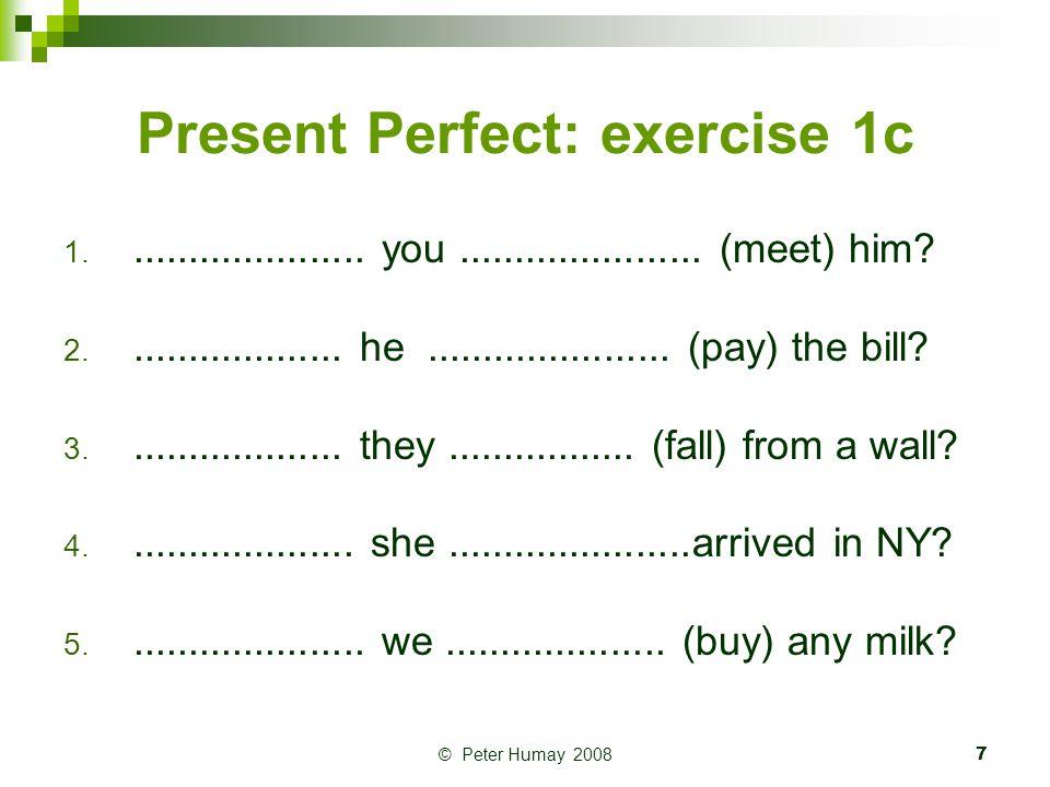 Present Perfect: exercise 1c