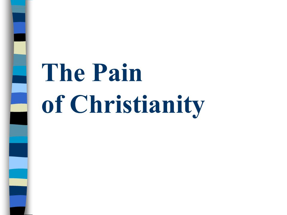 The Pain of Christianity