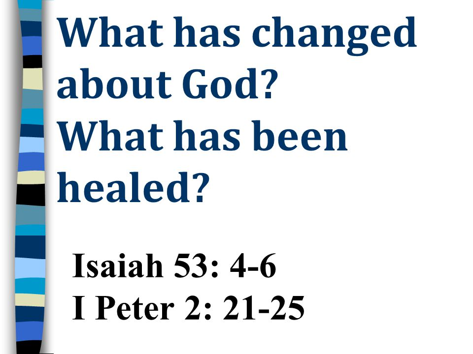 What has changed about God What has been healed