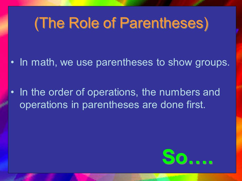 (The Role of Parentheses)