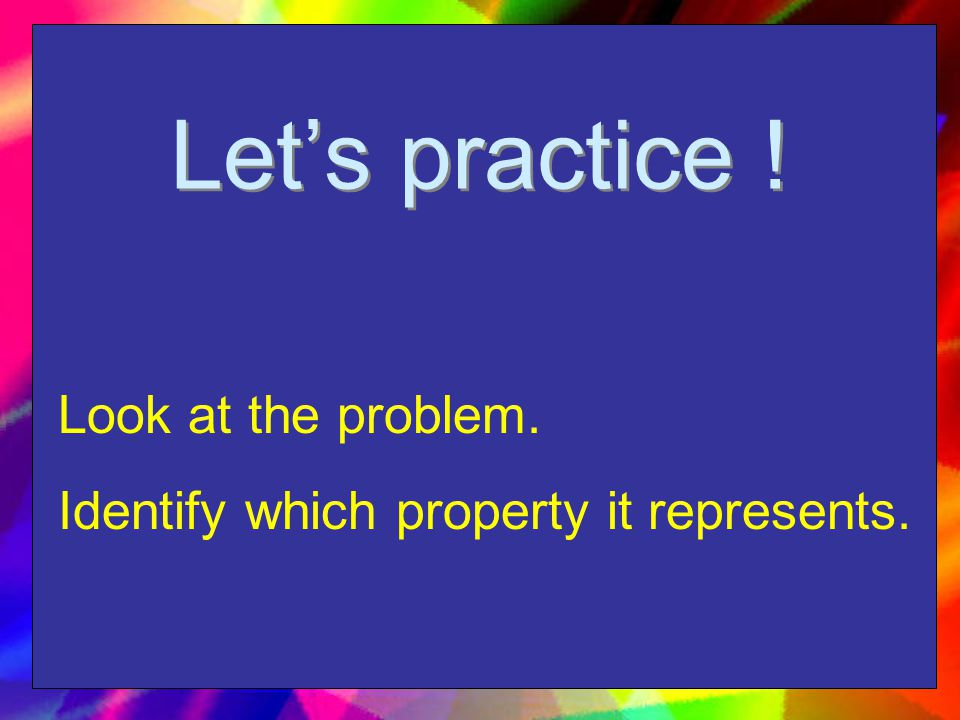 Let's practice ! Look at the problem.