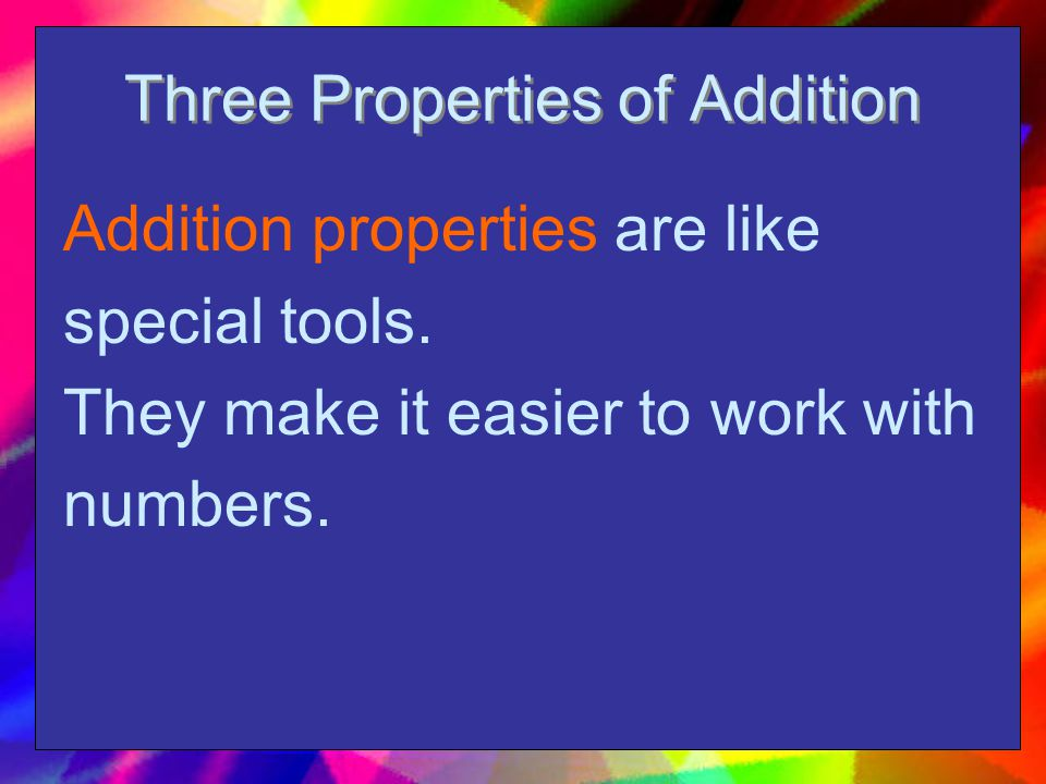 Three Properties of Addition