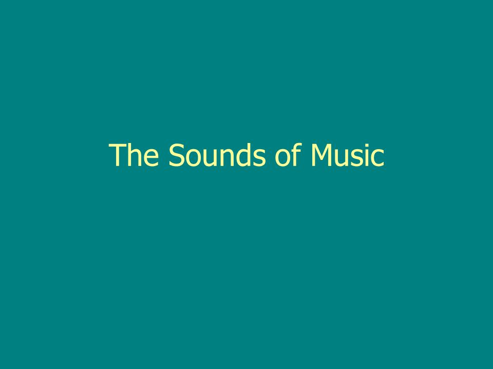 The Sounds of Music