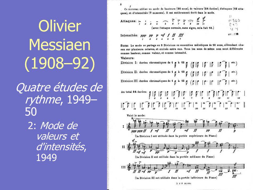 Olivier Messiaen (1908–92) Quatre études de rythme, 1949–50