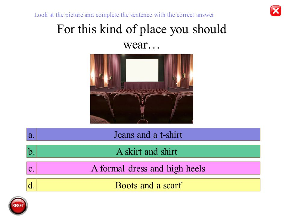 For this kind of place you should wear…