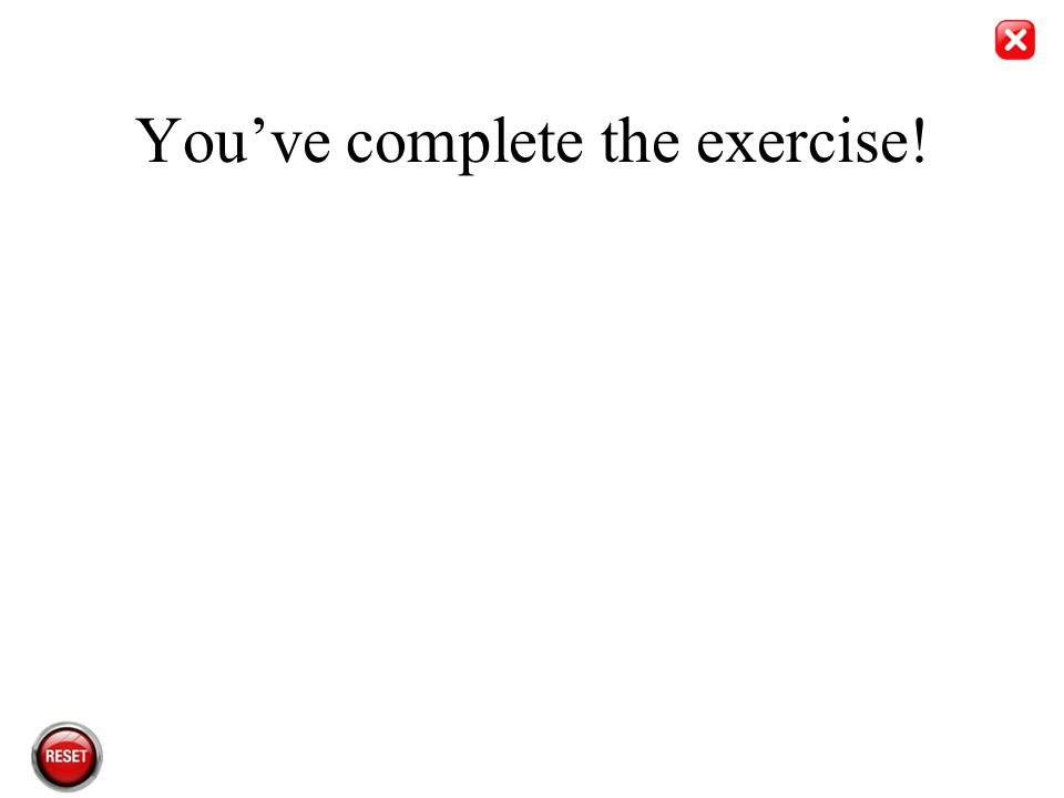 You've complete the exercise!