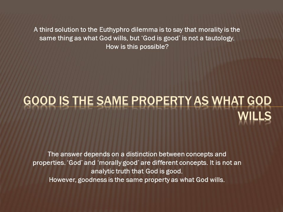 GOOD IS THE SAME PROPERTY AS WHAT GOD WILLS