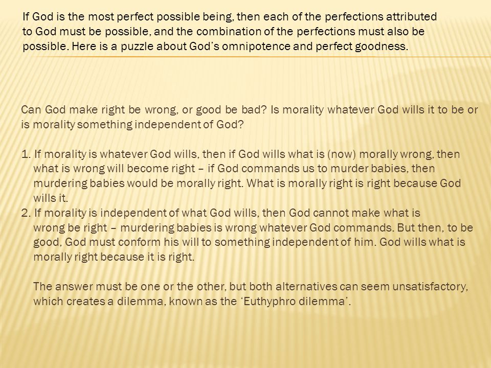 If God is the most perfect possible being, then each of the perfections attributed